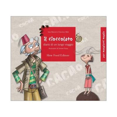 Il cioccolato. Diario di un lungo viaggio.