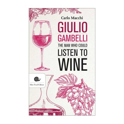 Giulio Gambelli. The man who could listen to wine