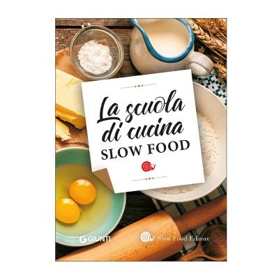 Scuola di cucina Slow Food - Slow Food Editore