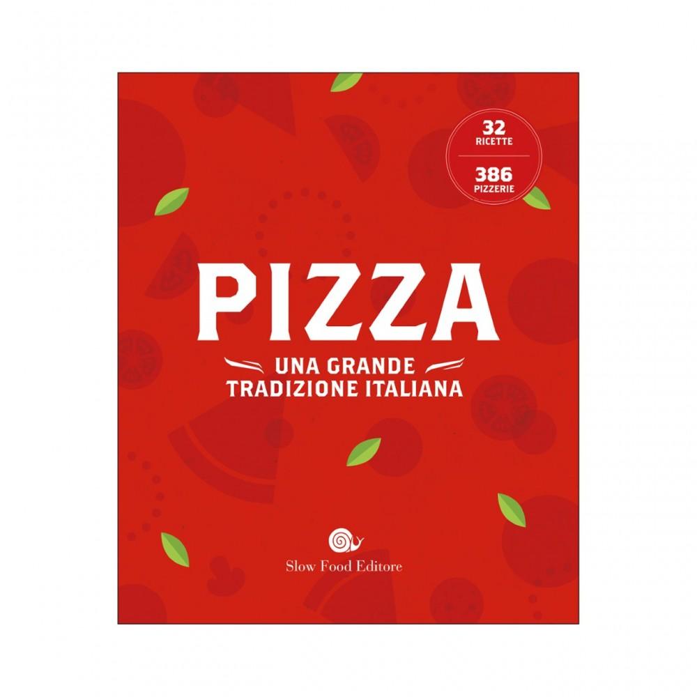 Pizza. Una grande tradizione italiana