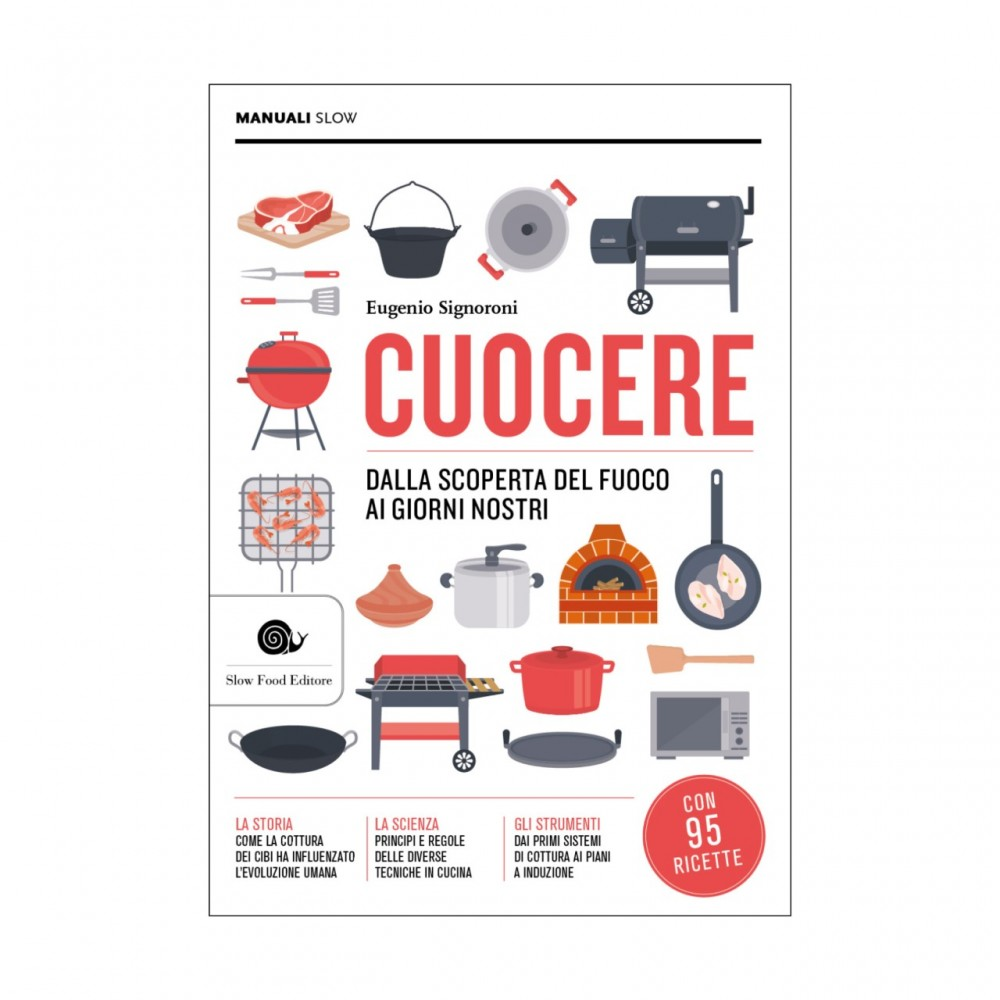 Cuocere. Dalla scoperta del fuoco ai giorni nostri
