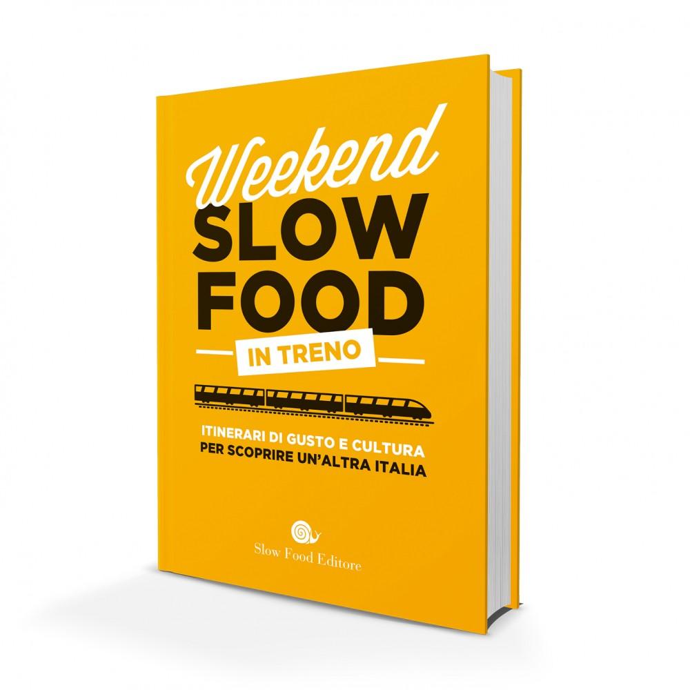 Weekend Slow Food. In treno