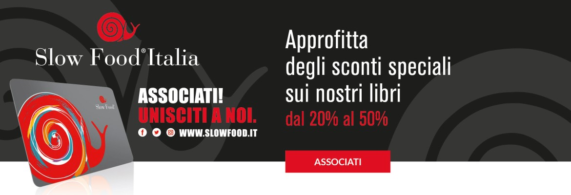 Associati a Slow Food - sconti sui libri!
